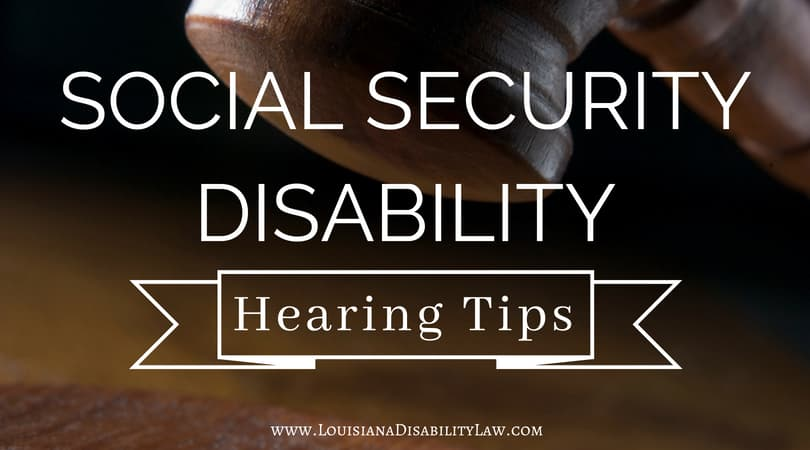 Social Security Disability Hearing Tips