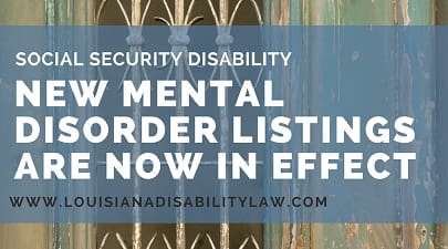 New Mental Disorder Listings in Effect for SSDI
