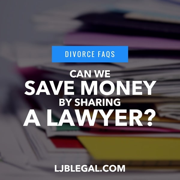 Can we save money by sharing a divorce lawyer?