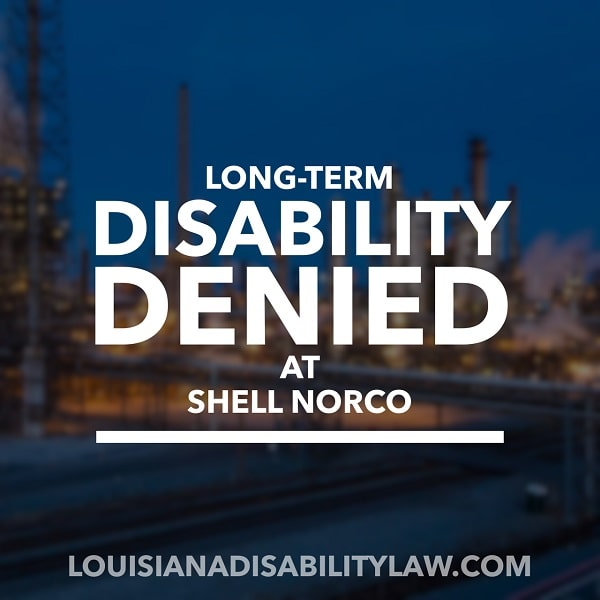 Shell Norco Long-Term Disability Denied
