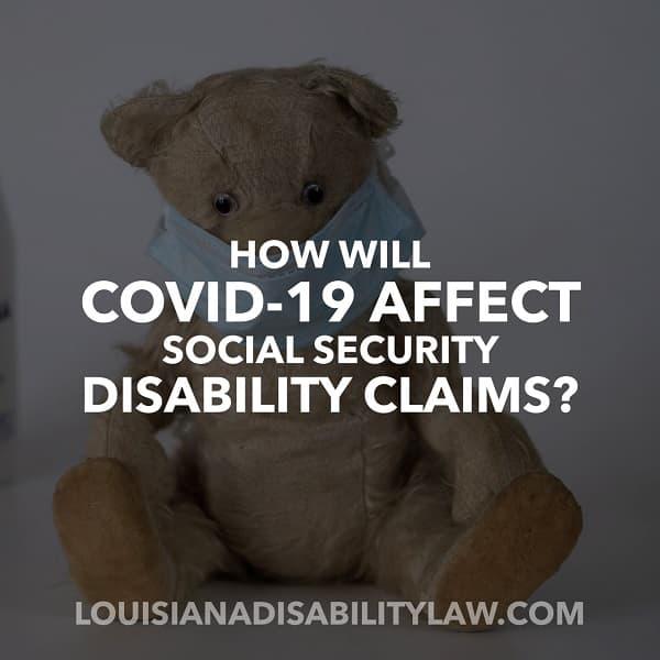 How will COVID-19 Affect Social Security Disability Claims?