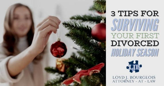3 Tips for Surviving Your First Divorced Holiday Season