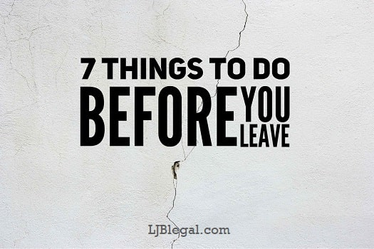 7 Things To Do Before You Leave