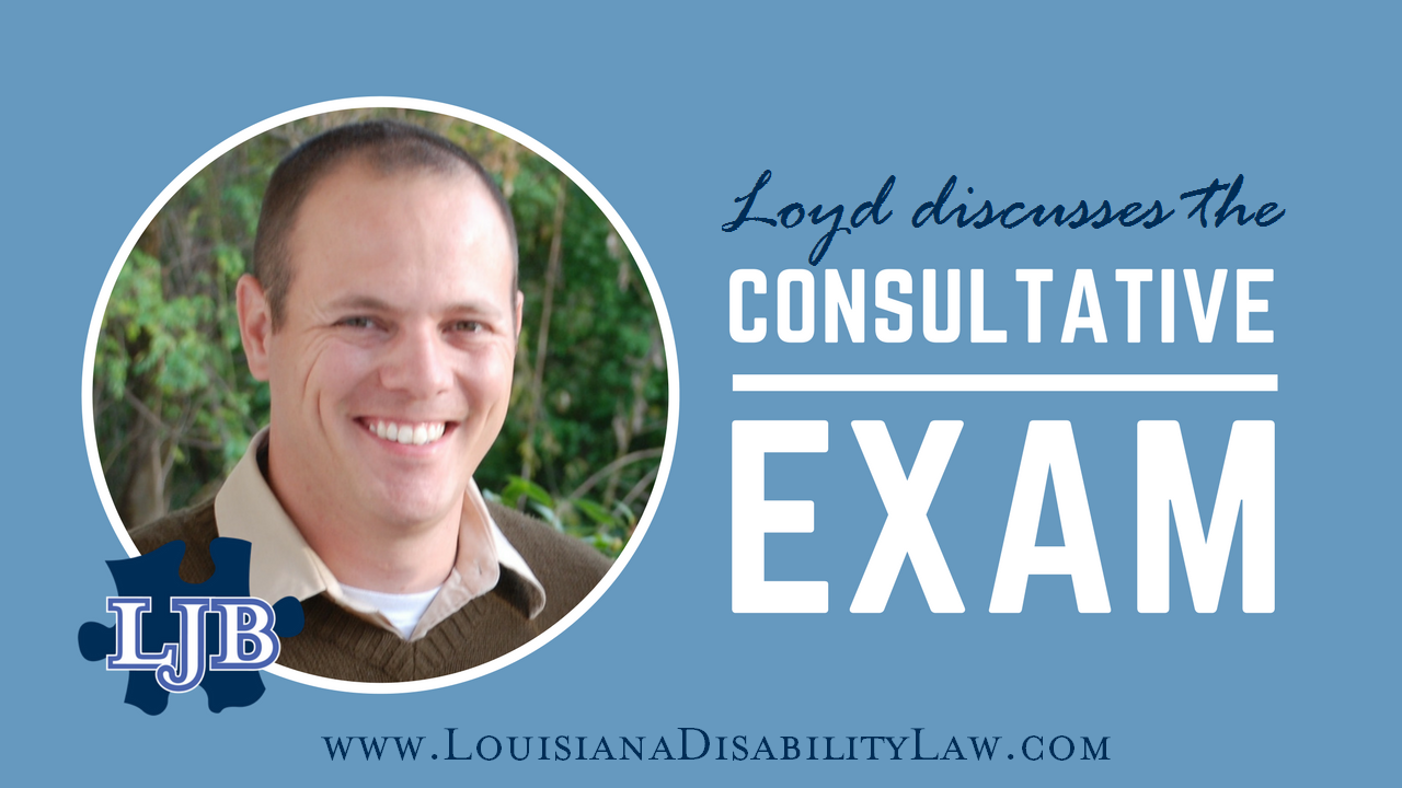 Loyd explains the Consultative Exam