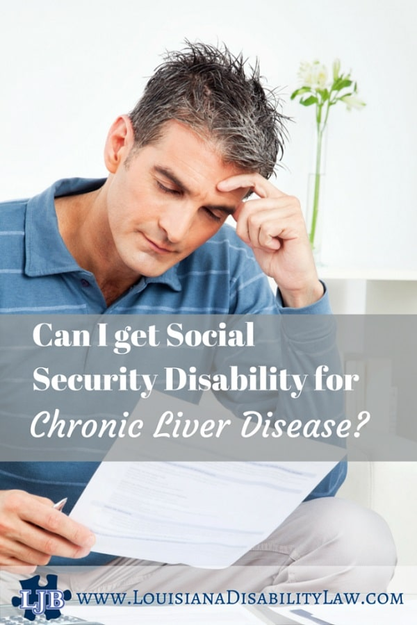 Can I get Social Security Disability for Chronic LIver Disease?