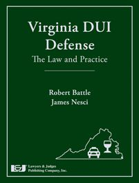Virginia DUI Defense book by Robert Battle and James Nesci