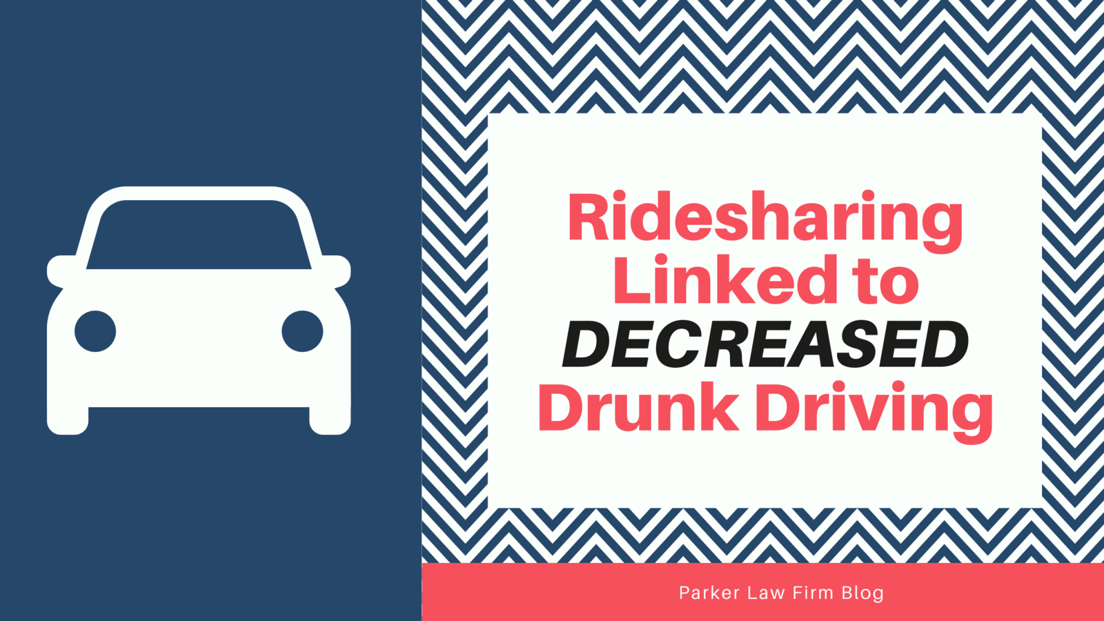 Ridesharing Linked to Decreased Drunk Driving Parker Law Firm