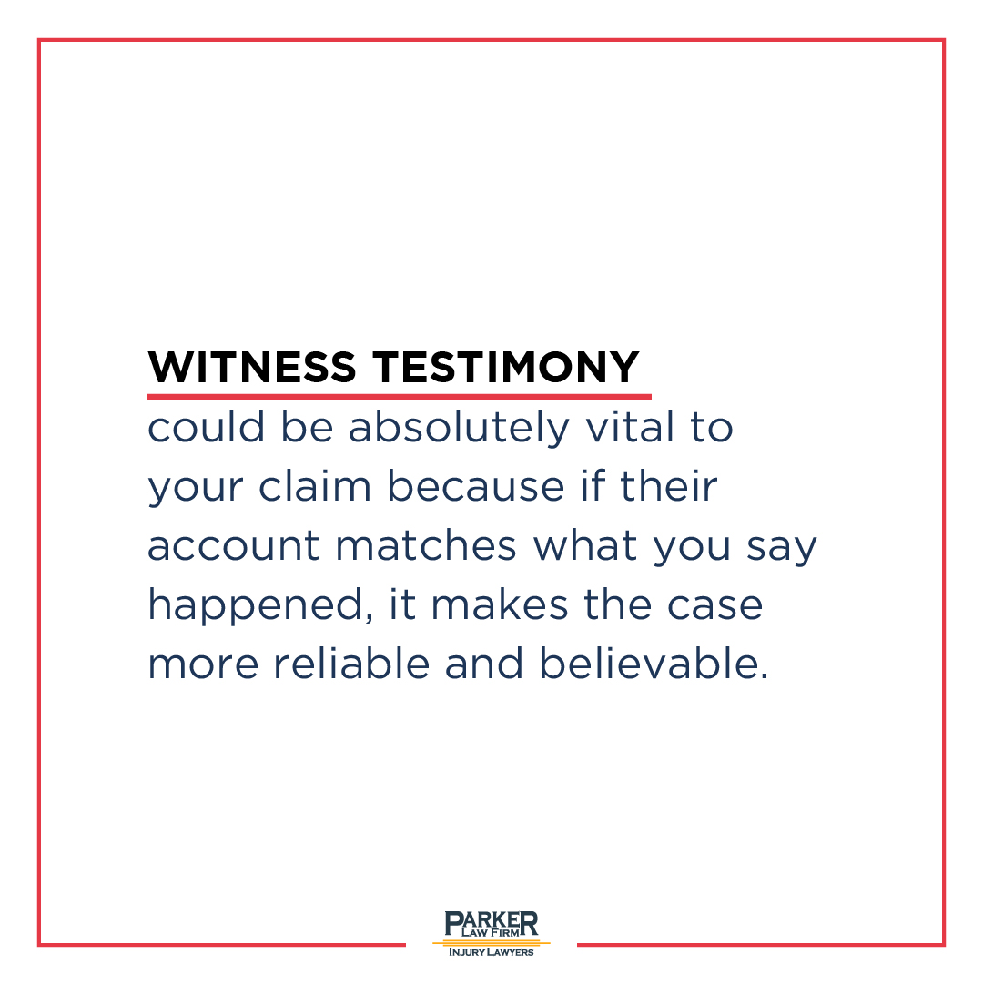 importance of witness testimony in a personal injury case Parker Law Firm
