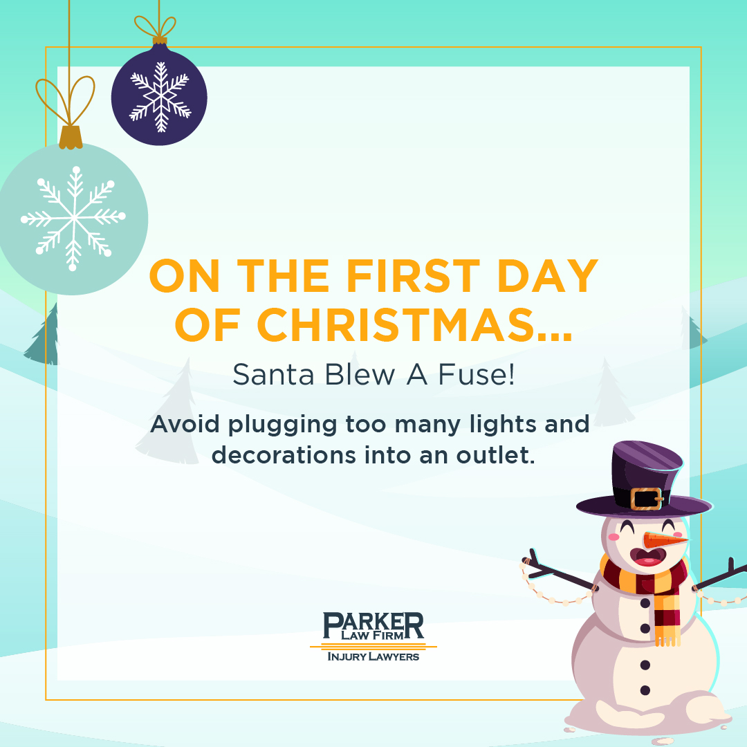 The First Day of Christmas Safety Tip Parker Law Firm