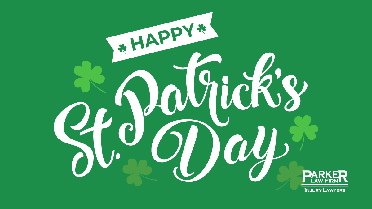 Happy St. Patrick's Day The Parker Law Firm