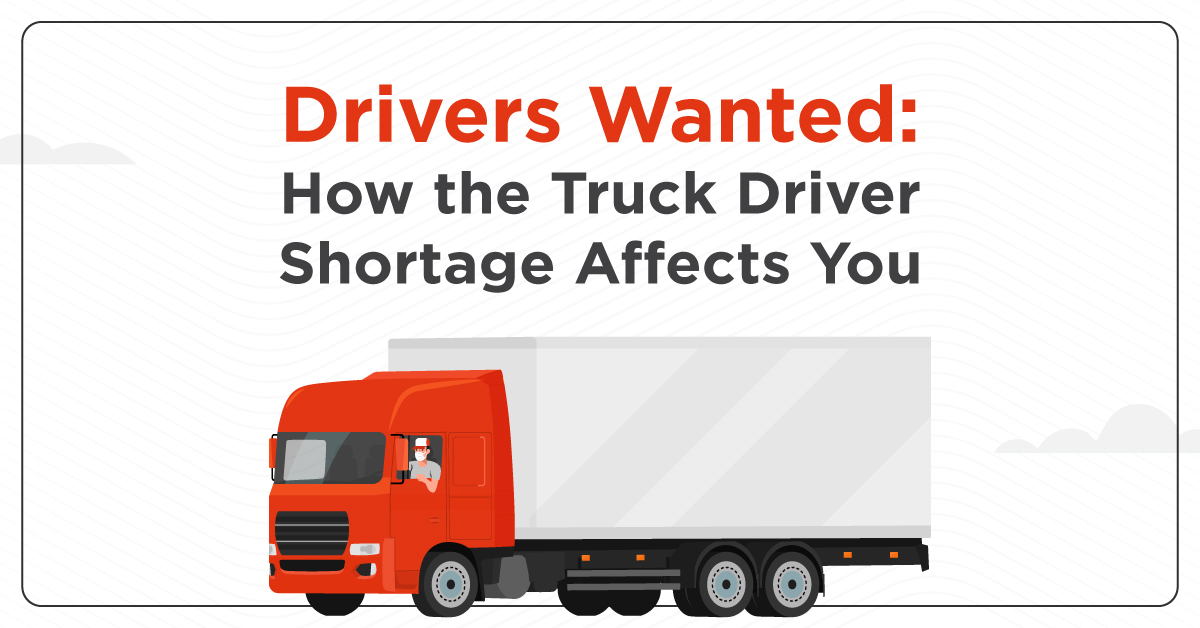 How the Truck Driver Shortage Impacts You