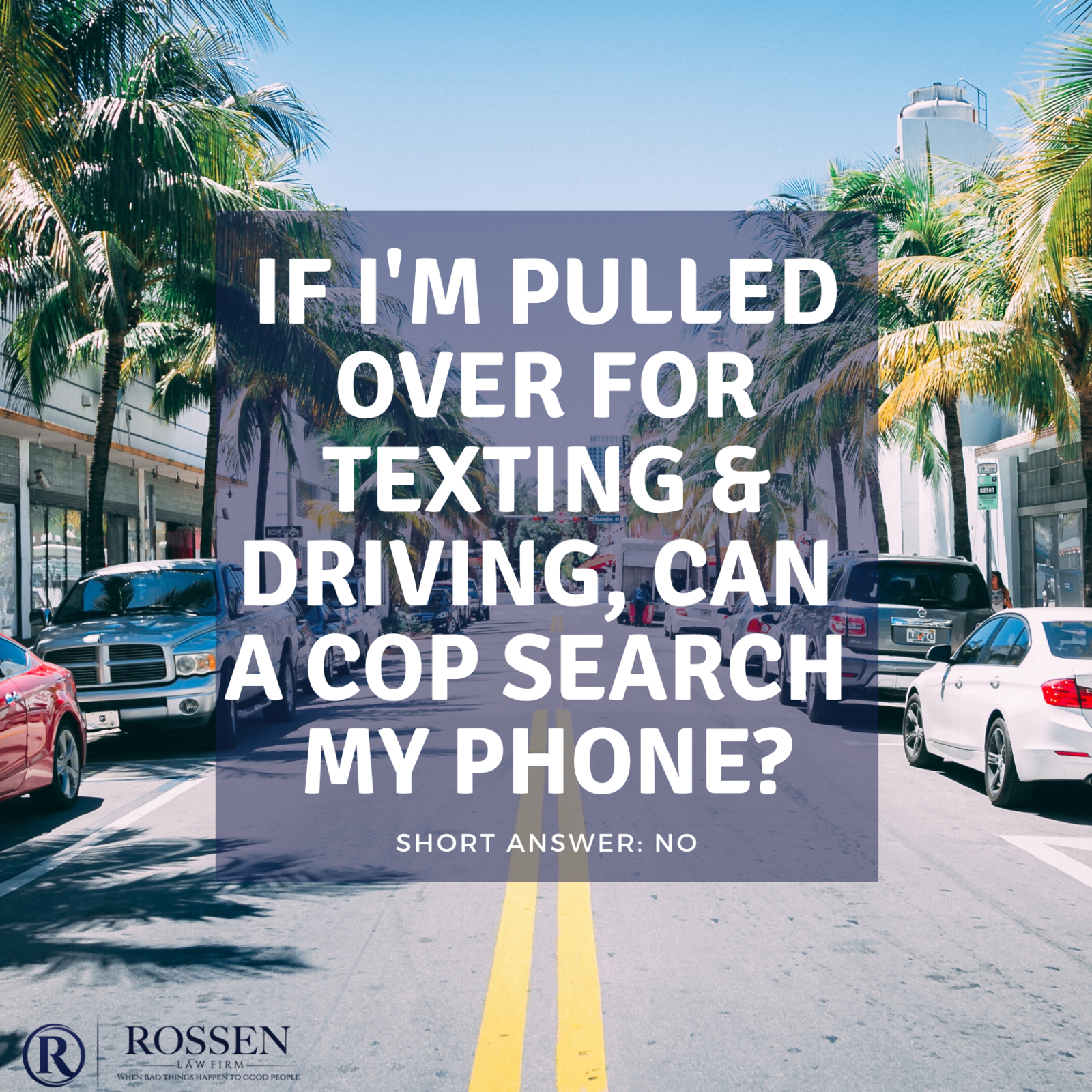 Image reads: If I'm pulled over for texting and driving, can a cop search my phone?