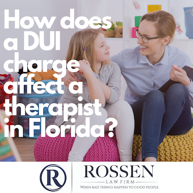 """A therapist sits next to a child in a colorful room, the photo reads """"how does a DUI charge affect a therapist in Florida?"""""""