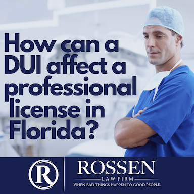 """A photo of a doctor with the question """"How does a DUI affect a professional license?"""" in Florida on the image."""