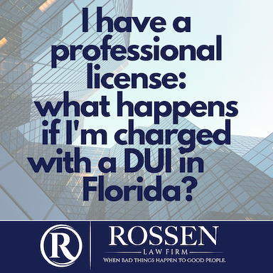 """A photo of professional buildings that reads """"I have a professional license what happens if I'm charged with a DUI in Florida?"""""""