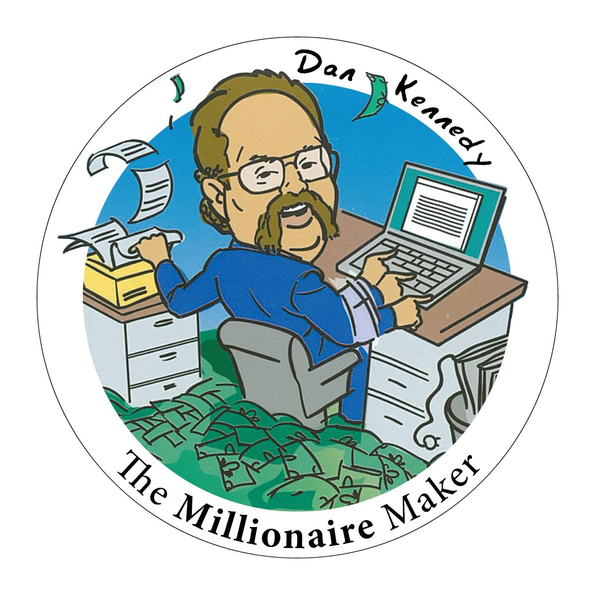 Dan Kennedy The Millionaire Maker