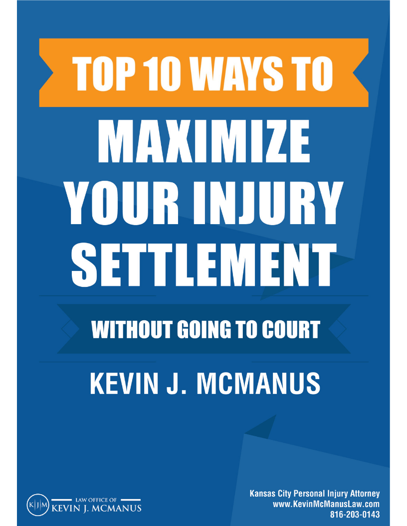 how to maximize your injury claim in Kansas City Missouri Kevin McManus