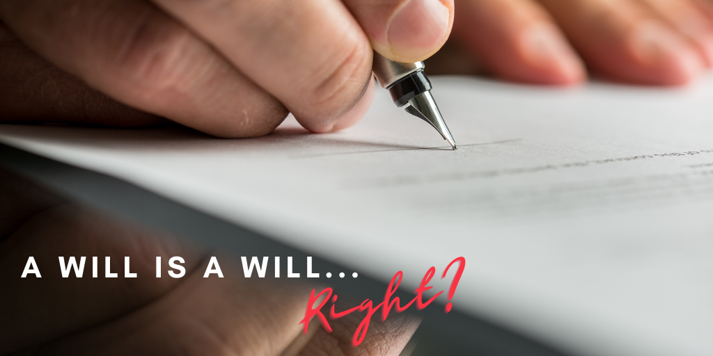 A Will is a Will