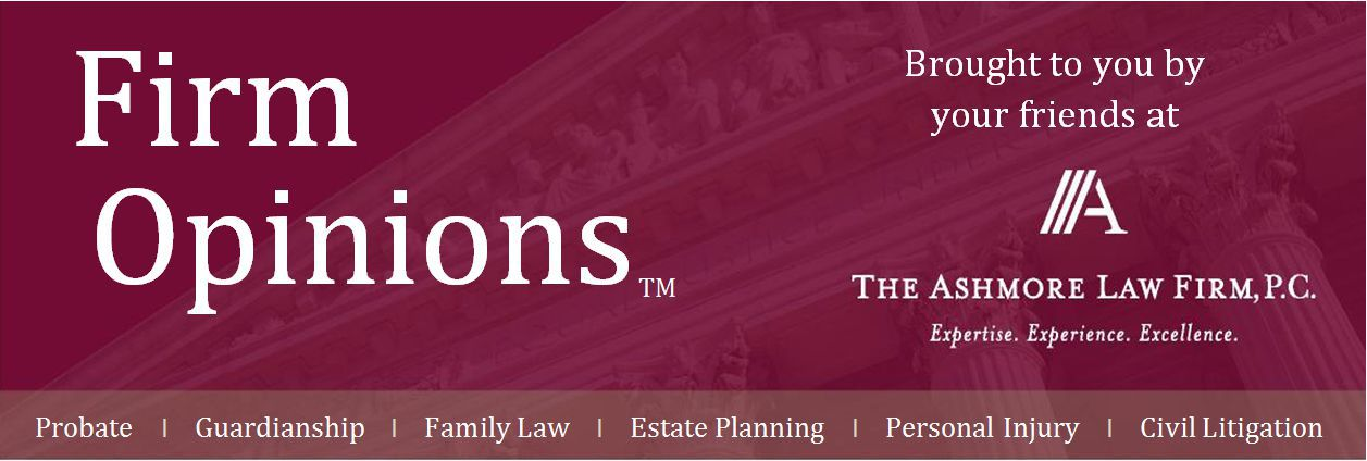Firm Opinions Legal Newsletter The Ashmore Law Firm