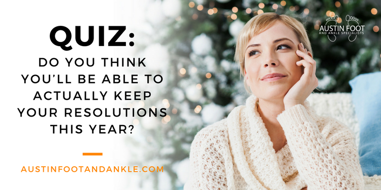 Do You Think You'll be Able to Actually Keep Your Resolutions?