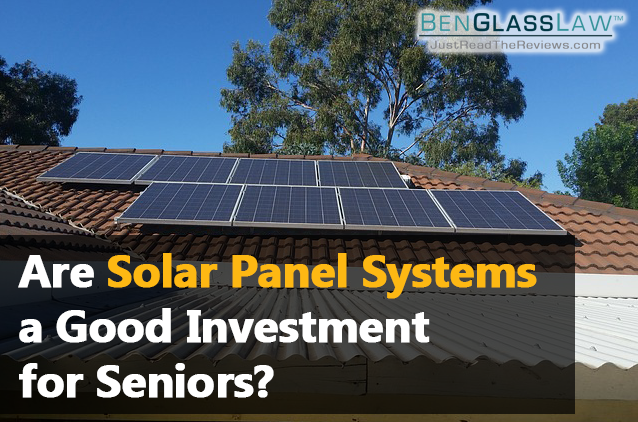 Are solar panel systems a good investment for seniors?