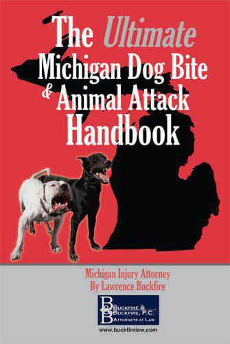 the ultimate michigan dog bite and animal attack handbook