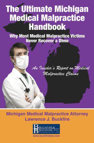 The Ultimate Michigan Medical Malpractice Handbook