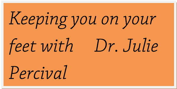 Keeping You On Your Feet with Dr. Julie Percival