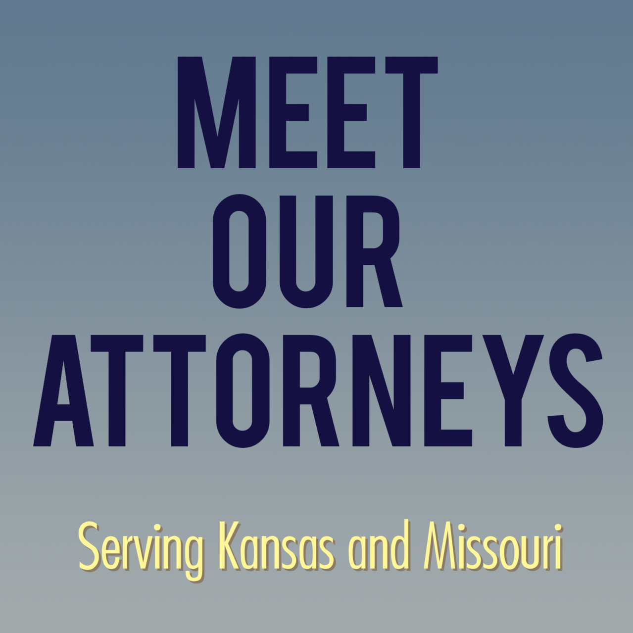 Meet Our Attorneys, Licensed in Kansas and Missouri