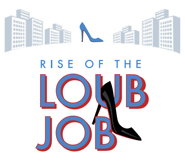 The Rise of the Loub Job