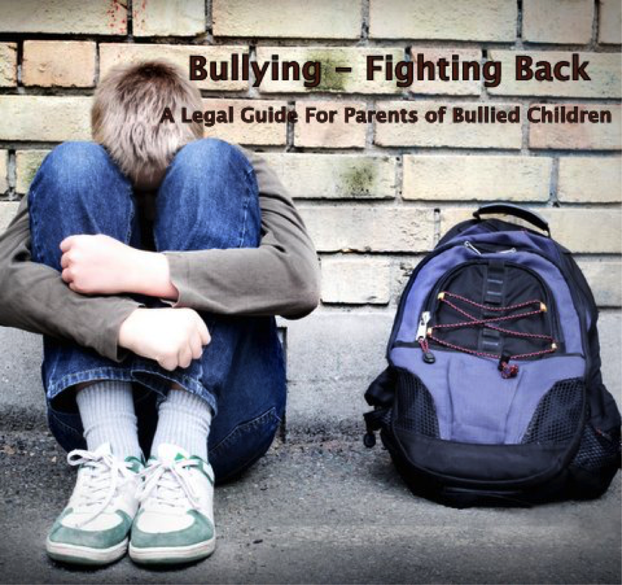 Bullying: A Legal Guide for Parents of Bullied Children