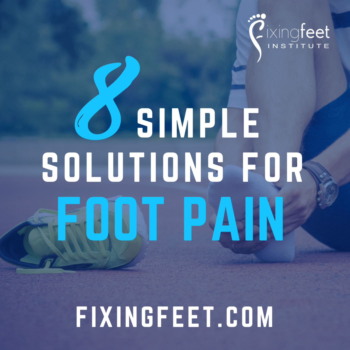 Simple solutions for Foot Pain