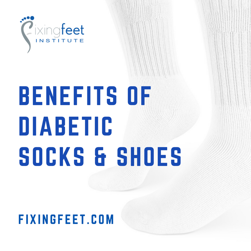 Benefits of Diabetic Socks & Shoes