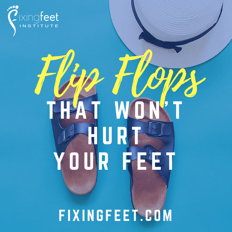 Flip flops that won't hurt your feet