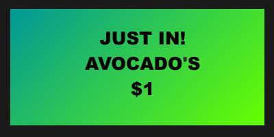 Just In! Avocado's $1