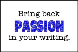 Bring Back Passion in Your Writing