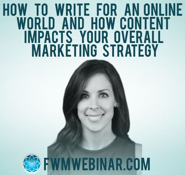 How to write for an online world and how content impacts your overall marketing strategy