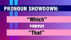 Pronoun Showdown: Which versus That