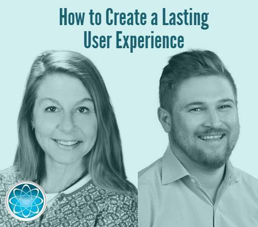 How to Create a Lasting User Experience