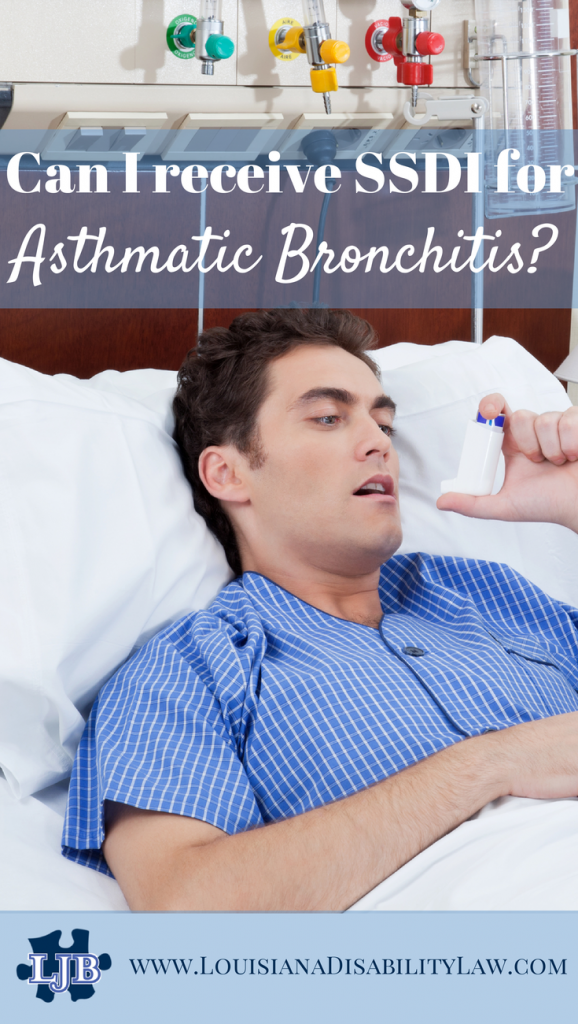 Can you receive SSDI benefits for Asthmatic Bronchitis?