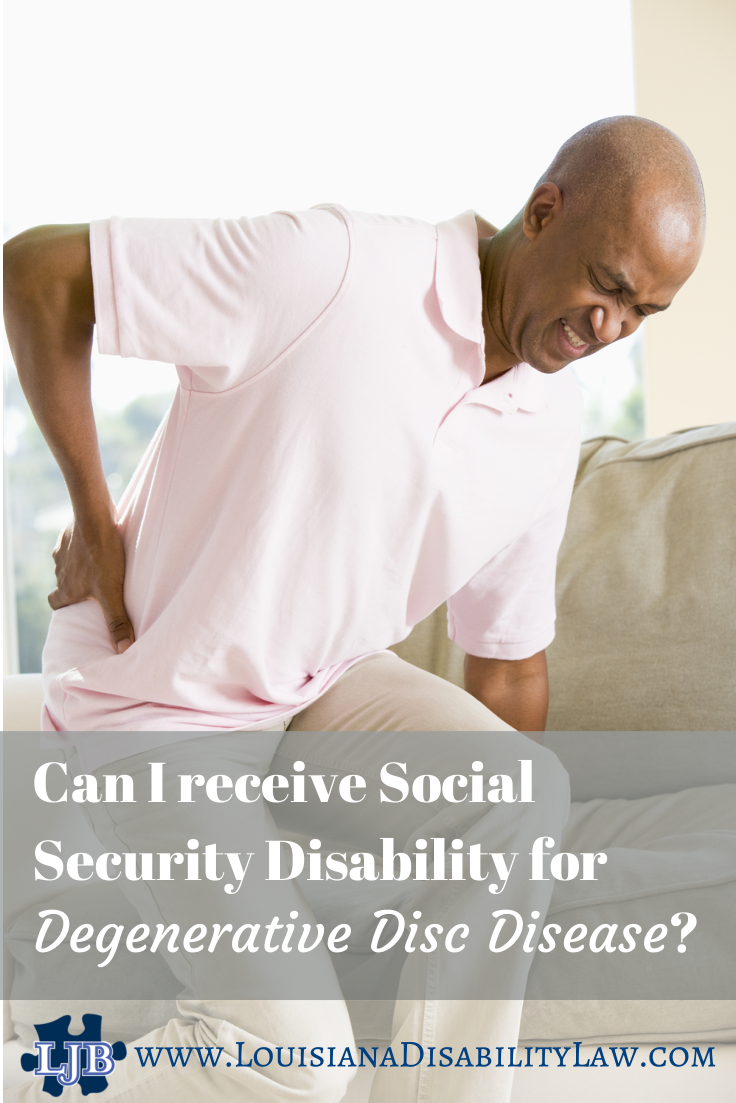 CAN I GET SSDI FOR DEGENERATIVE DISC DISEASE?
