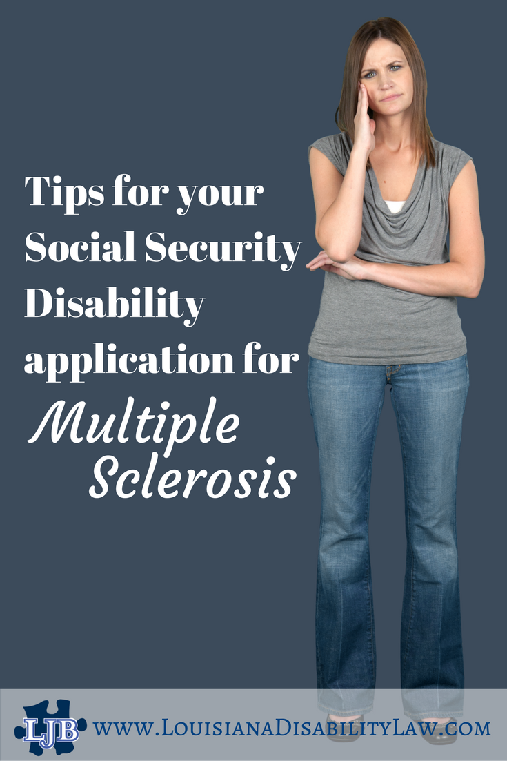 Tips for your Social Security Disability application for Multiple Sclerosis from Louisiana SSDI attorney Loyd Bourgeois