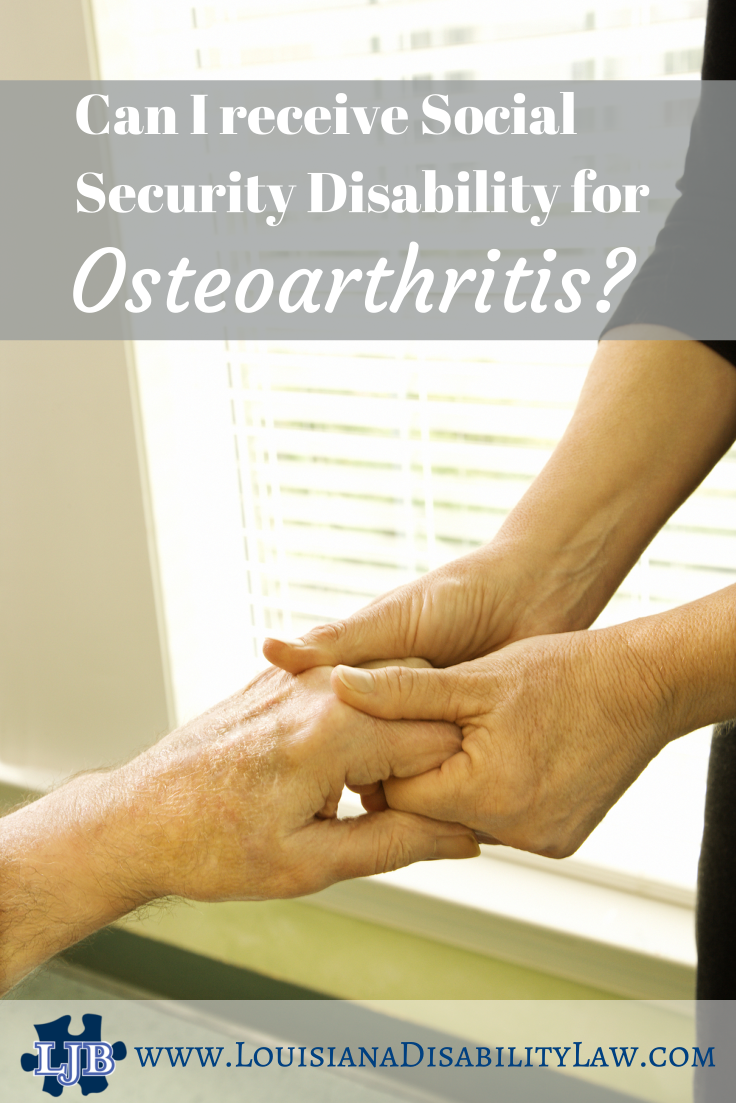 Can I receive SSDI for Osteoarthritis?