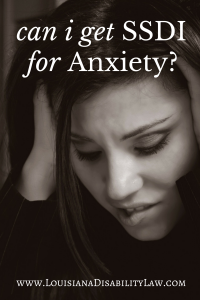 Can I get SSDI for Anxiety?