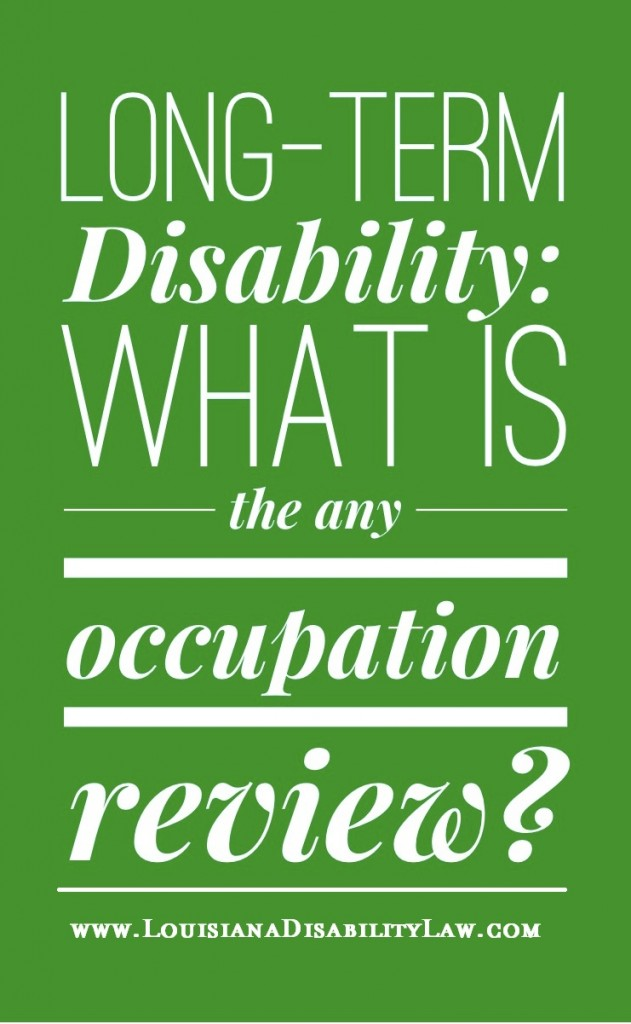 Long-Term Disability: What is the Any Occupation Review?