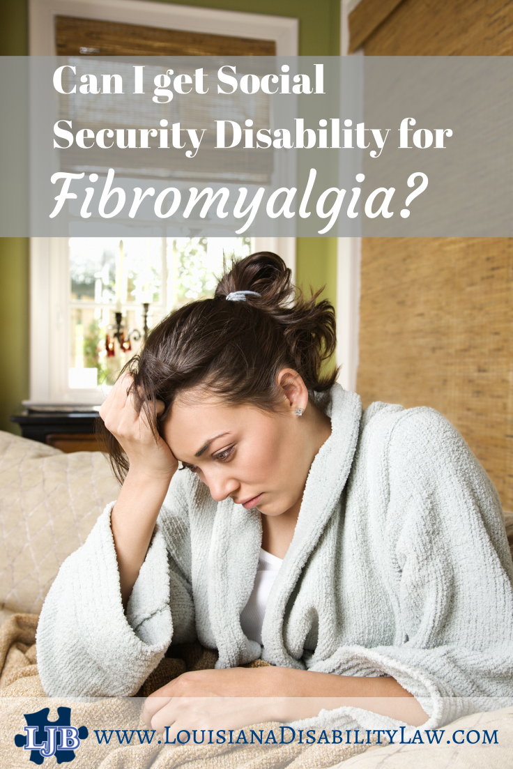 Can I receive Social Security Disability for Fibromyalgia
