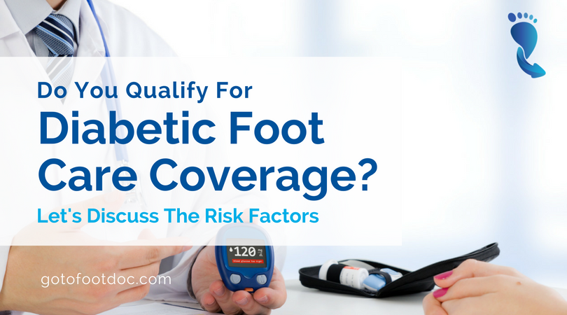 Do you qualify for diabetic foot care coverage?