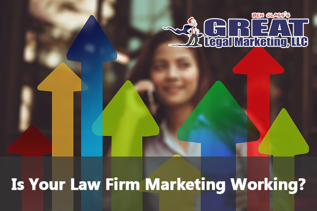 Is your law firm marketing working?