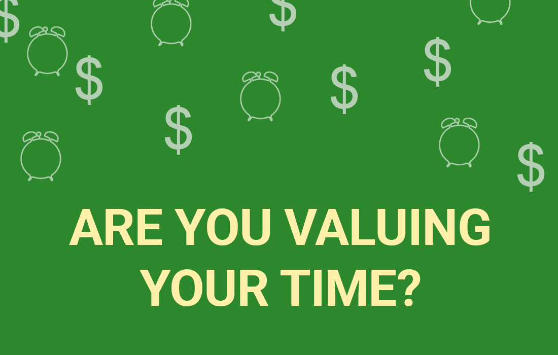 Are you valuing your time?