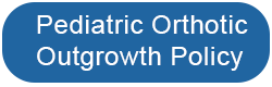Pediatric Orthotic Outgrowth Policy